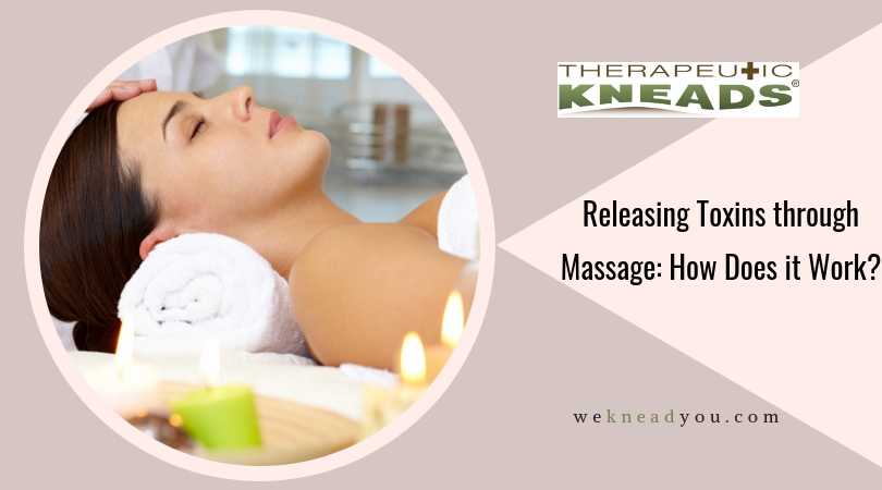 Releasing Toxins through Massage: How Does it Work?
